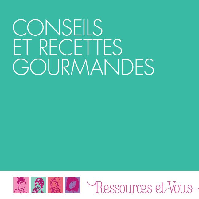 Ressources et Vous - Conseils et recettes gourmandes