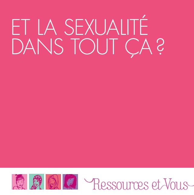 Ressources et Vous - Et la sexualité dans tout ça ?