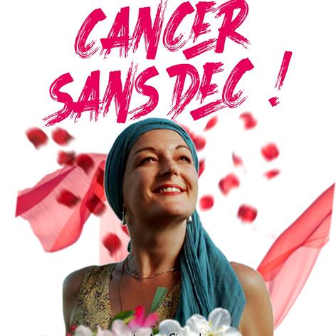 """Avant-Première du Film """"Cancer Sans Dec !"""""""